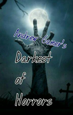 Darkest of Horrors  by andrew_gamer92