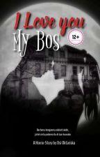 Ilove You My Boss(tamat) by osi_oktariska