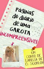 Páginas do diário de uma garota incompreensível by Laricumdablio