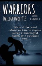 Warriors by twilightwolf913