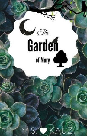 The Garden of Mary by MSKauz