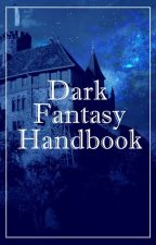 Dark Fantasy Handbook by DarkFantasyCommunity