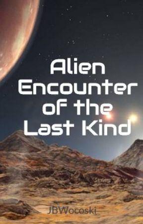 Alien Encounter of the Last Kind by JBWocoski