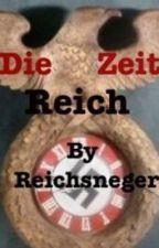 Die Zeit Reich by DerAchteZwerg