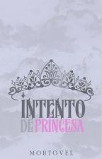Intento de Princesa by Mortovel