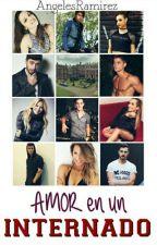 Amor en un Internado(editando) by AngelesRamirez131