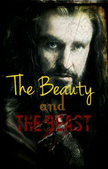 The Beauty and The Beast ( Thorin x reader) - Ms  Howling