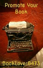 Promote your book by BookLover6473