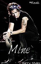 Real 2: Mine. [Harry Styles] by MeMyselfandTime31