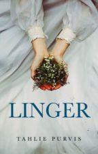 Linger  by TahliePurvis