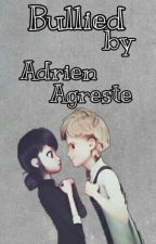 Bullied by Adrien Agreste by Kookie-ssi16