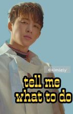 Tell Me What to Do ; Yunbin Junhwan Binhwan by Kimlely