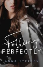 Falling Perfectly [BOOK 2 COMPLETED] by annasteffey