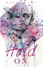 Hold On by mhaermaid