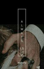 Always {l.s} •Serie De OS• by Larryshuck