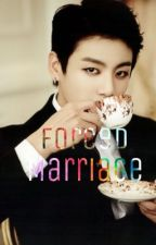 Forced Marriage || Jungkook by MissMisty_21