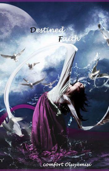Destined Faith