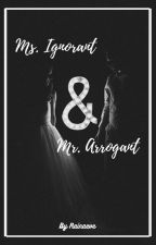 Ms. Ignorant & Mr. Arrogant by Danilacen