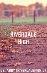 Riverdale High by RiverDaleHigh10