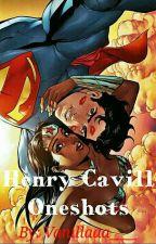 Henry Cavill Oneshots ✔ by Vanillaaa___