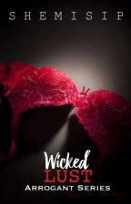 Wicked Lust (Series #3) by shemisip