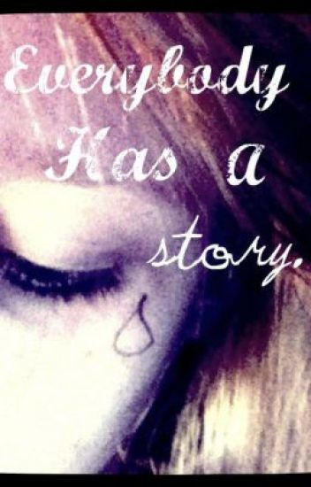 Everybody Has A Story.