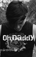 Oh,Daddy ||G.D|| by Andreafake9