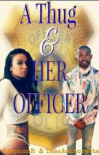 (Promo) A Thug & Her Officer by TheeAuthorette