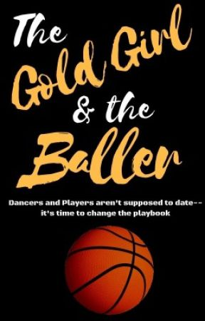 The Gold Girl and The Baller by AmazinglyGraced