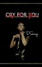Cry For You [ DeVante Swing Fanfiction ] by feeninoverjodeci