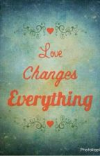 Love Changes Everything  by aaviellahasrian