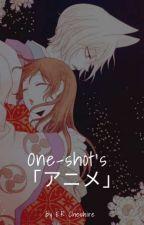 One-shot's 「アニメ」 by Kuroishi_Eri