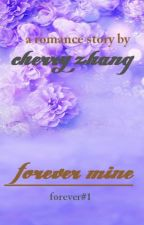Forever Mine (forever#1) by Cherry_Zhang