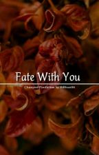 Fate With You [HIATUS] by _billhun94