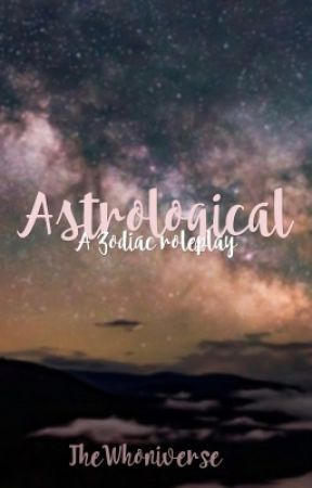Astrological {Roleplay} by TheWhoniverse