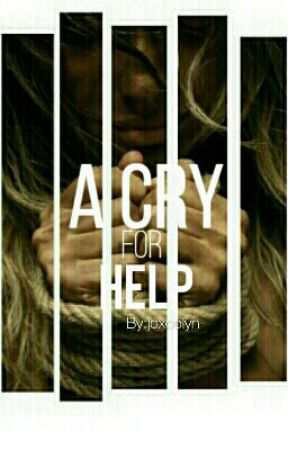 A Cry For Help by joxcelyn-