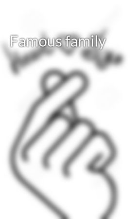 Famous family  by ToriStatham01