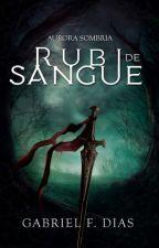 Aurora Sombria - Rubi de Sangue - Livro Um by stealth2323