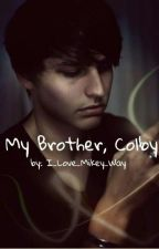 My Brother, Colby (Elton Castee Fanfic) by I_Love_Mikey_Way