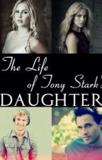 The Life of Tony Stark's Daughter (Avengers Fanfiction!!) by Big_turd_blossom