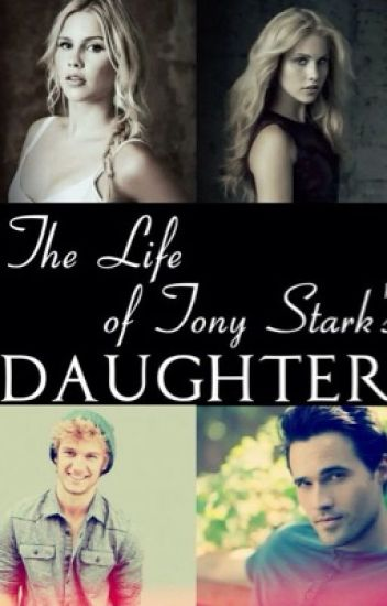The Life of Tony Stark's Daughter (Avengers Fanfiction