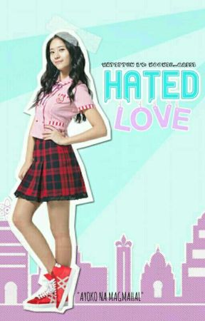 Hated Love (ON-HOLD) by XxKookie_PrincessxX