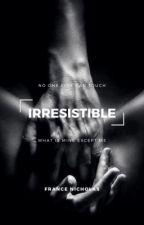 Irresistible - A Mafia's Possession ( Wattys 2017 ) by CoraLaw
