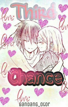 Third Chance (SasuSaku) (ShikaIno) (NaruHina) (NejiTen) by xX__Gandang_Otor__Xx