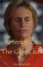 Revenge Of The Glee Club by Suesheart