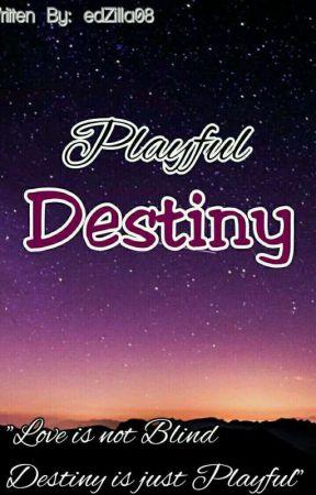 Playful Destiny [ON-GOING] by edZilla08