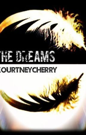 The Dreams By: Kourtney Cherry by KourtneyCherry