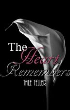 The Heart Remembers by kimmy091587