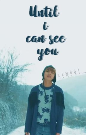 Until i can see you >> .taehyung by Senpqi_
