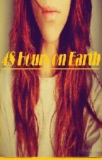 48 Hours on Earth by Blu_Rose